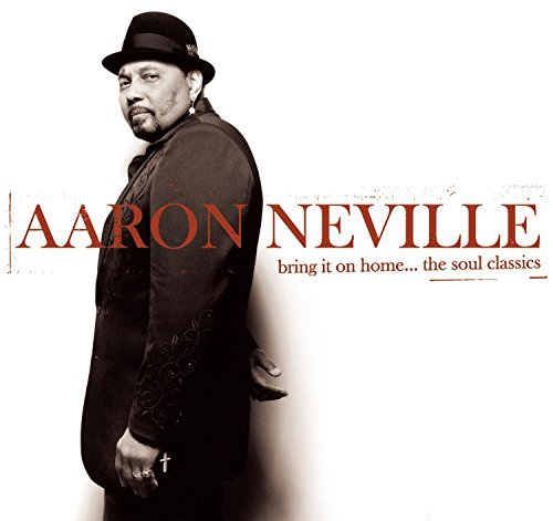 Aaron Neville Bring It On Home..The Soul Cla