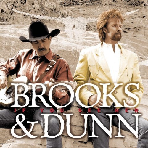 Brooks & Dunn If You See Her