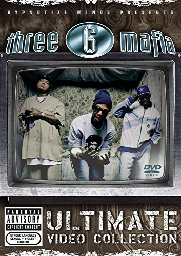 Three 6 Mafia Three 6 Mafia Ultimate Video Explicit Version