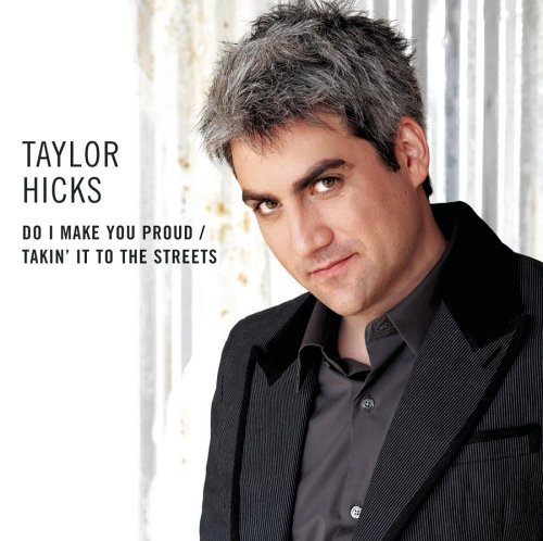 Hicks Taylor Do I Make You Proud B W Takin' It To The Streets