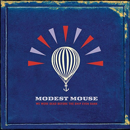 Modest Mouse We Were Dead Before The Ship Even Sank