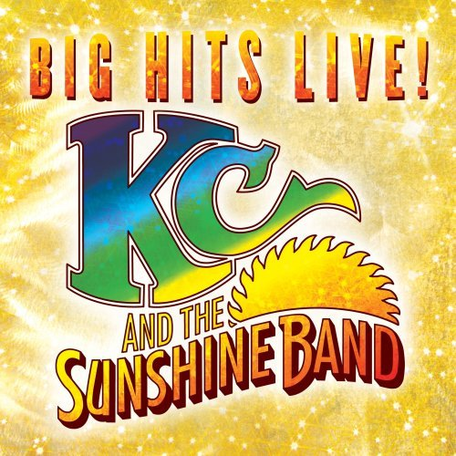 K.C. & The Sunshine Band Big Hits Live!