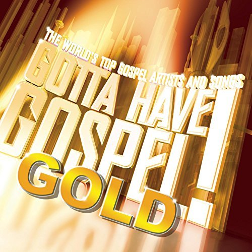 Gotta Have Gospel Gold Gotta Have Gospel Gold 2 CD Set