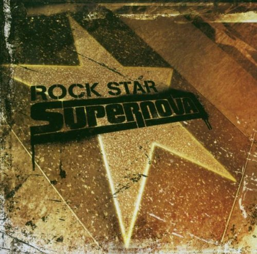 Rock Star Supernova Rock Star Supernova