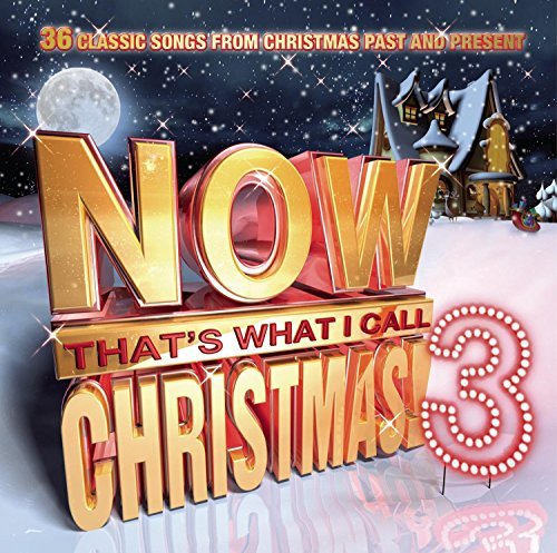 Now That's What I Call Christm Vol. 3 Now That's What I Call Vol. 3 Now That's What I Call
