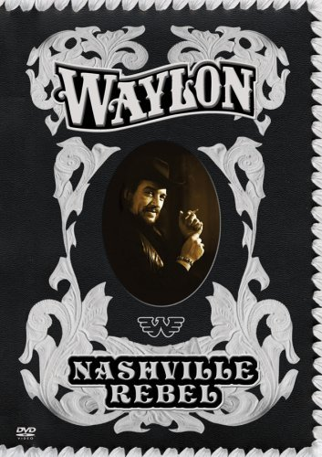 Waylon Jennings Nashville Rebel