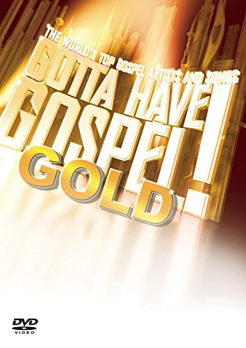 Gotta Have Gospel Gold Gotta Have Gospel Gold