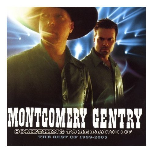 Montgomery Gentry Greatest Hits (something To Be Proud Of)