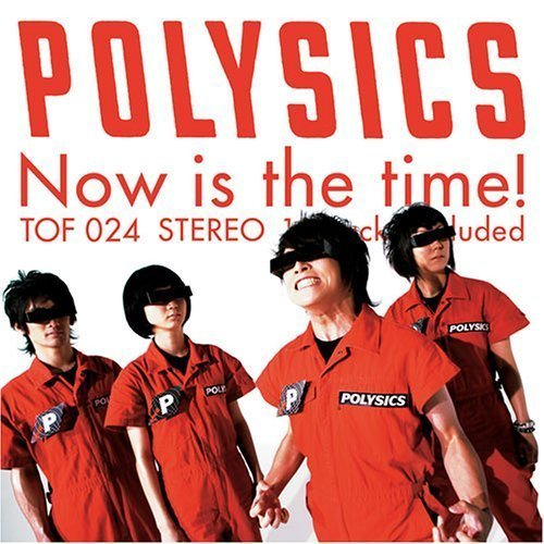 Polysics Now Is The Time!
