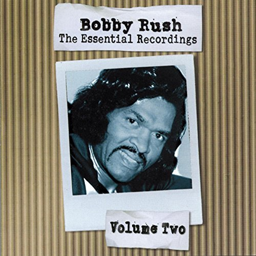Bobby Rush Vol. 2 Essential Recordings