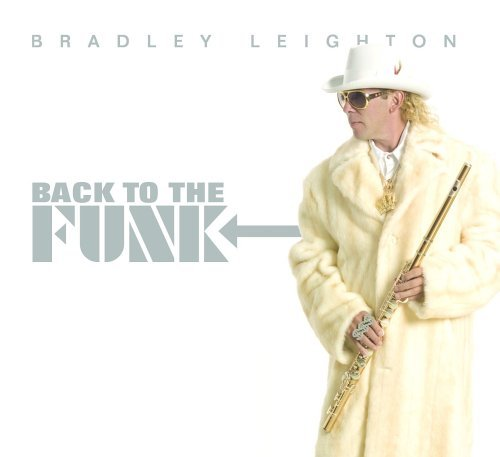 Leighton Bradley Back To The Funk