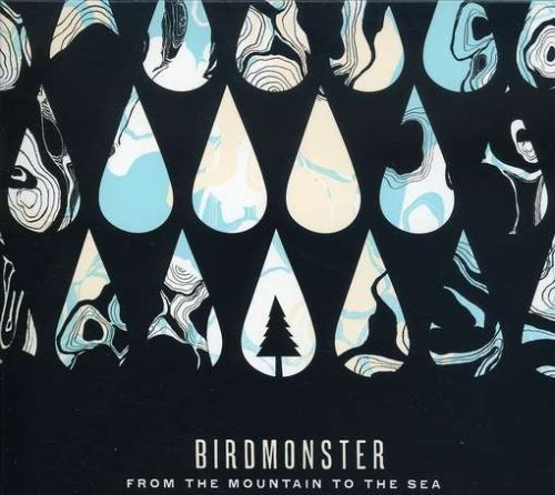 Birdmonster From The Mountain To The Sea