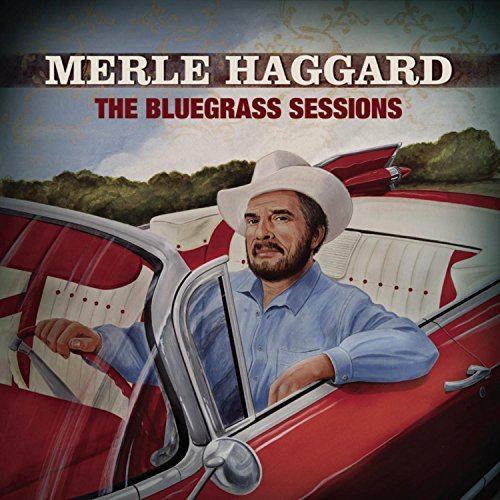 Merle Haggard Bluegrass Sessions