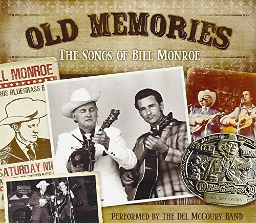 The Del Mccoury Band Old Memories The Songs Of Bil