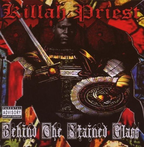 Killah Priest Behind The Stained Glass Explicit Version