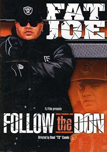 Fat Joe Follow The Don