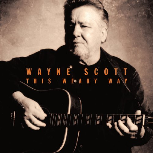 Wayne Scott This Weary Way