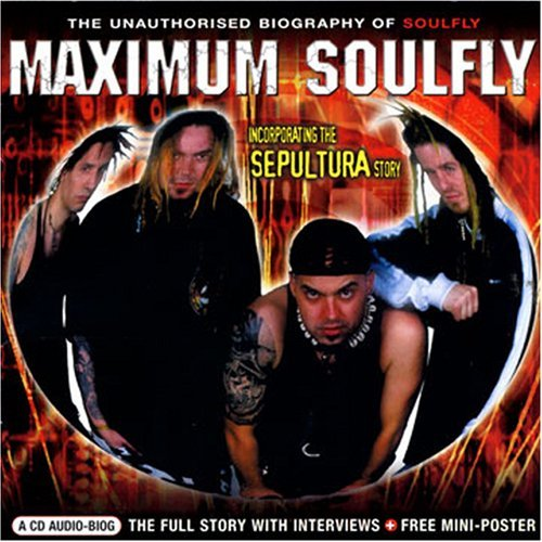 Soulfly Maximum Soulfly The Unauthori