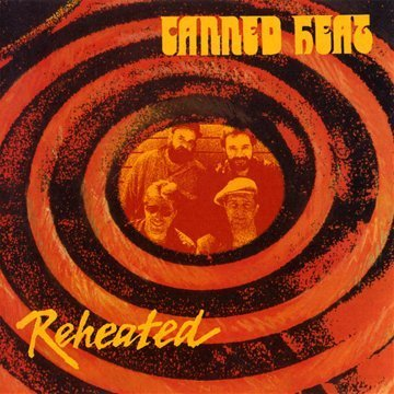 Canned Heat Reheated Incl. Bonus Track