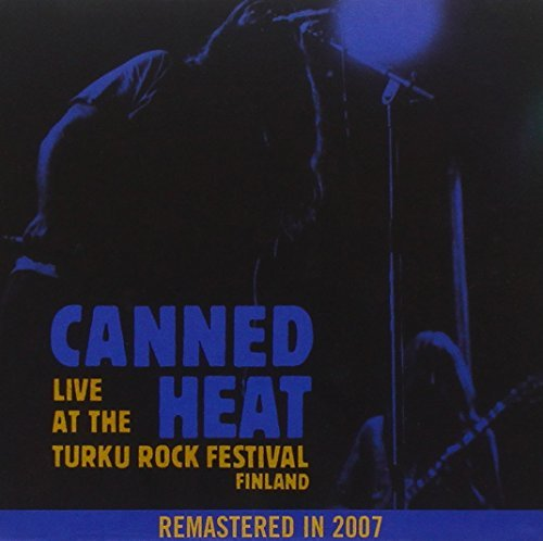 Canned Heat Live At The Turku Rock Festiva Remastered