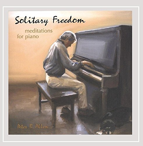 Peter B. Allen Solitary Freedom