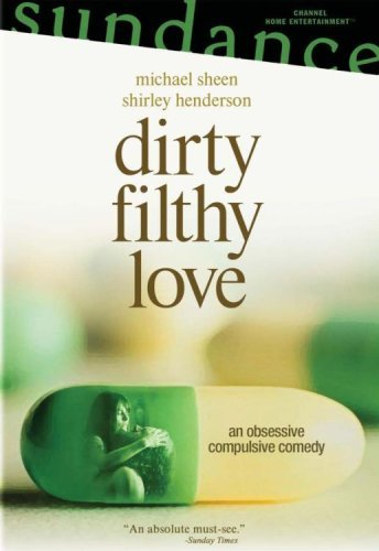 Dirty Filthy Love Dirty Filthy Love Ws R