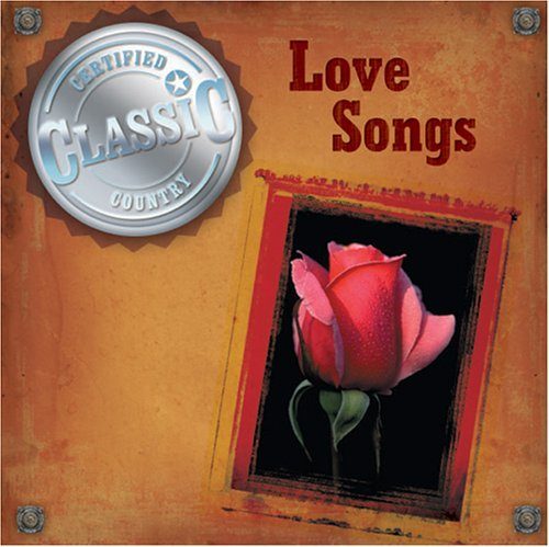 Love Songs Love Songs Exile Skaggs Goldsboro Certified Classic Country