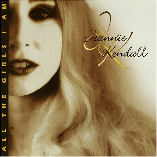 Jeannie Kendall All The Girls I Am