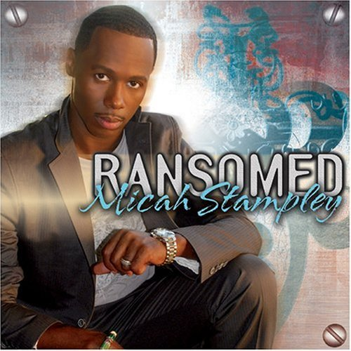 Micah Stampley Ransomed