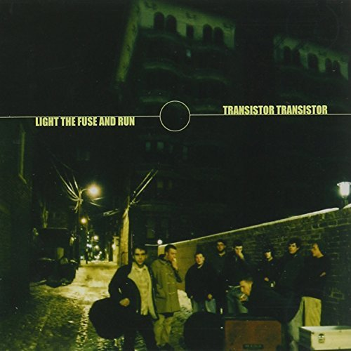 Light The Fuse & Run Transistor Transistor