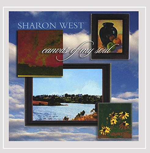 Sharon West Canvas Of My Soul