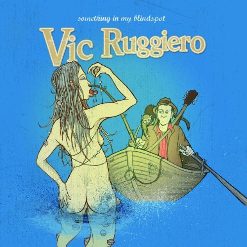 Vic Ruggiero Something In My Blindspot