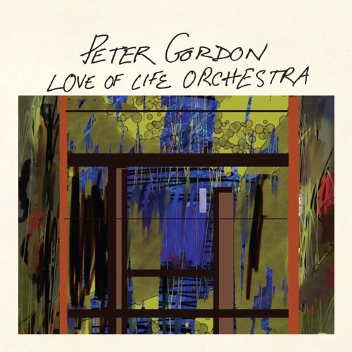 Peter Gordon Love Of Life Orchestra
