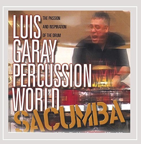 Luis Garay Percussion World Sacumba