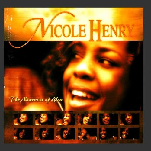 Nicole Henry Nearness Of You