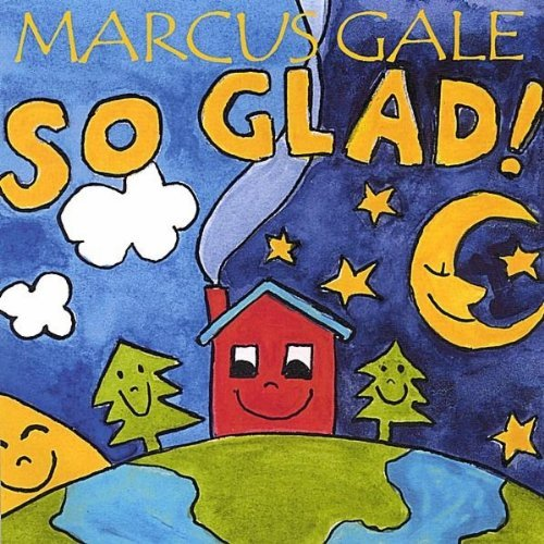 Marcus Gale So Glad!