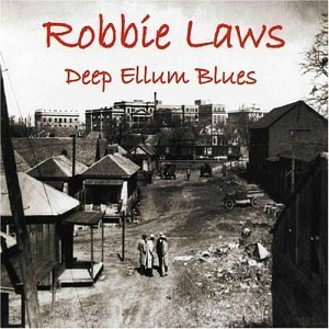 Robbie Laws Deep Ellum Blues