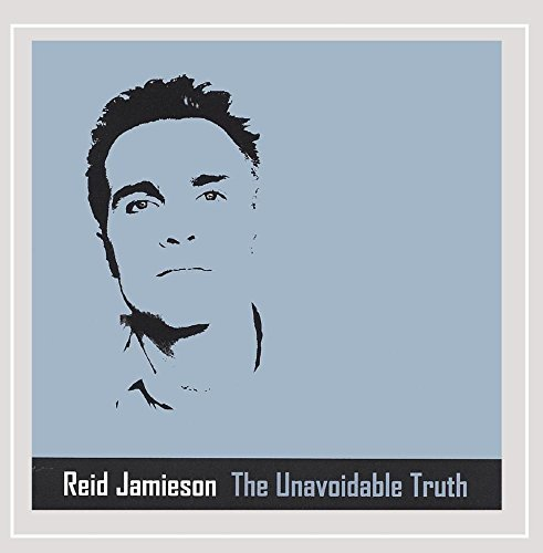 Reid Jamieson Unavoidable Truth