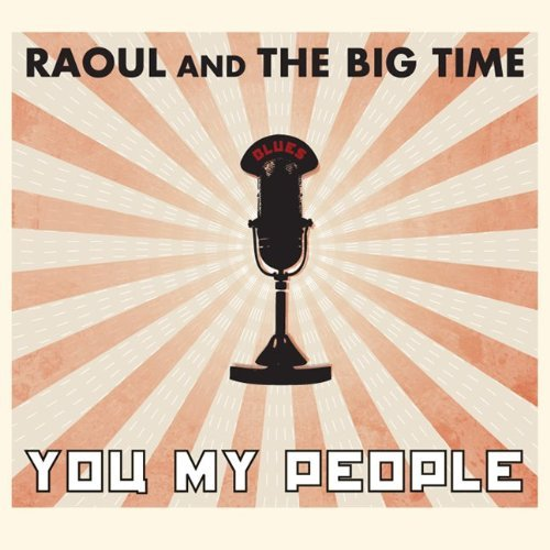 Raoul & The Big Time You My People