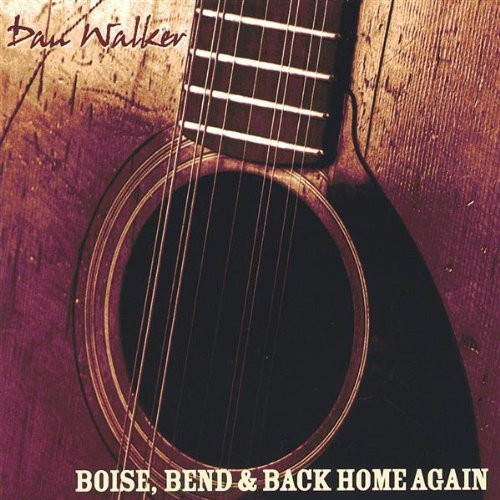 Dan Walker Boise Bend & Back Home Again