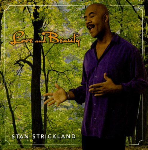 Stan Strickland Love & Beauty