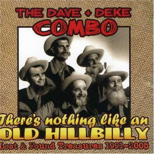 Dave & Deke Combo There's Nothing Like An Old Hi