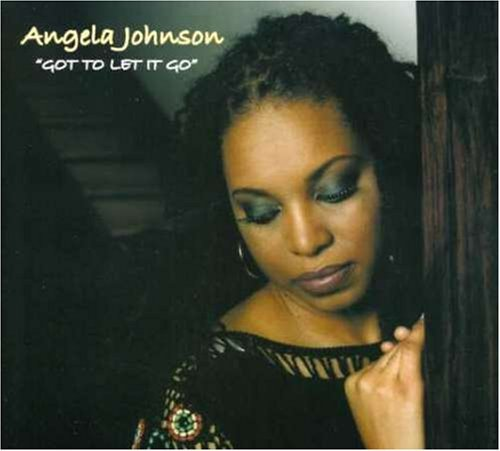 Angela Johnson Got To Let It Go