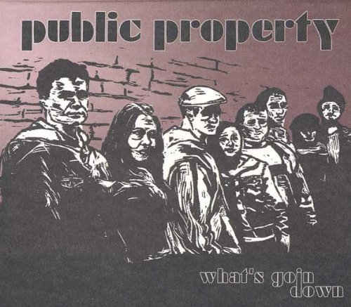 Public Property What's Goin Down