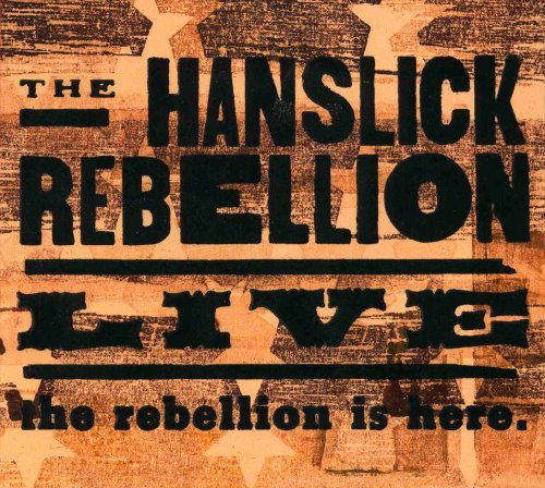 Hanslick Rebellion Rebellion Is Here