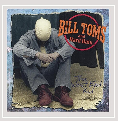 Bill & Hard Rain Toms West End Kid