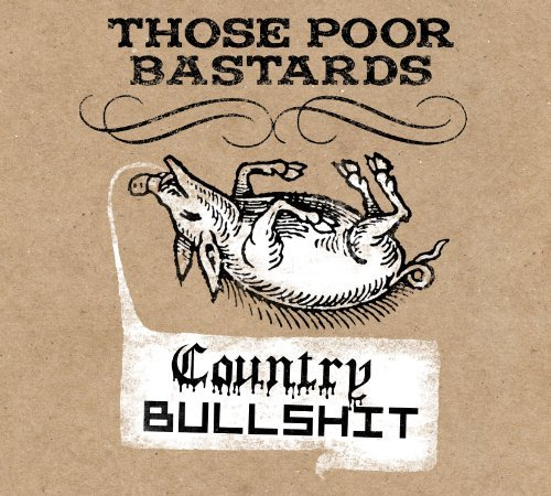 Those Poor Bastards Country Bullshit Reissue