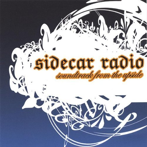 Sidecar Radio Soundtrack From The Upside Local