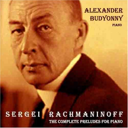 Alexander Budyonny Rachmaninoff The Complete Pre