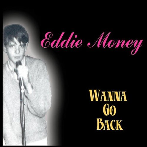 Eddie Money Wanna Go Back
